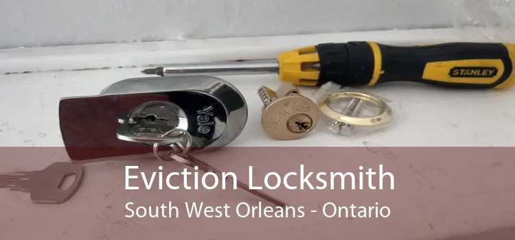 Eviction Locksmith South West Orleans - Ontario