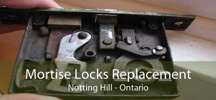 Mortise Locks Replacement Notting Hill - Ontario