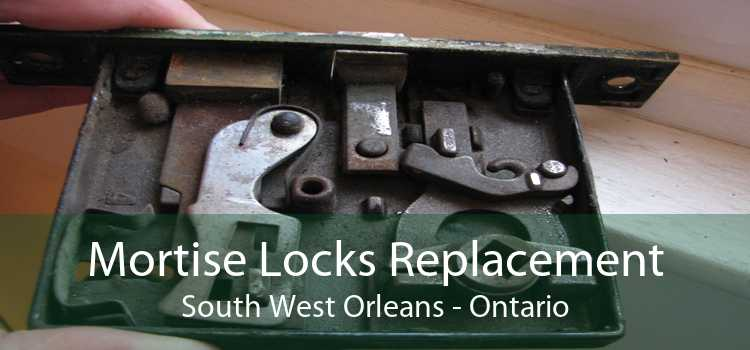 Mortise Locks Replacement South West Orleans - Ontario