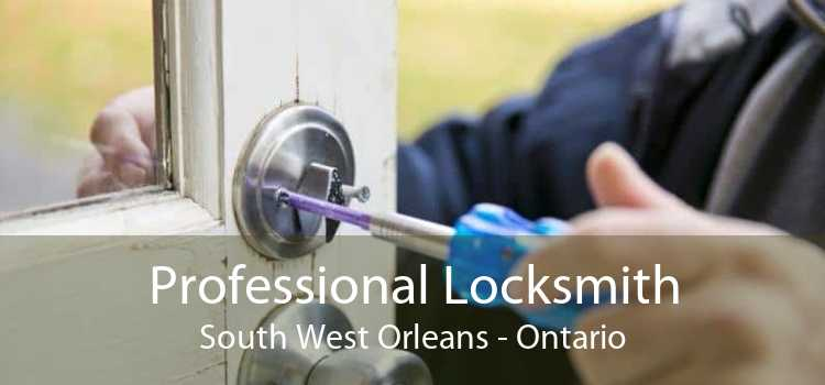 Professional Locksmith South West Orleans - Ontario